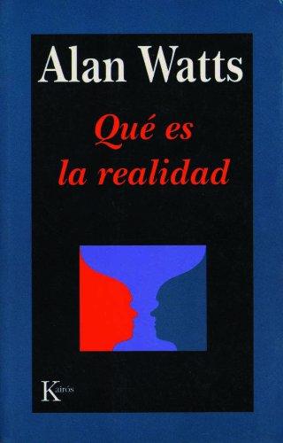 Qué es la realidad (Sabiduría perenne) por Alan Watts