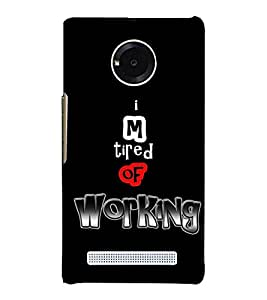 Iam Tired Of Working 3D Hard Polycarbonate Designer Back Case Cover for YU Yureka AO5510
