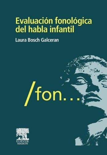 Evaluación fonológica del habla infantil - 9788445821985