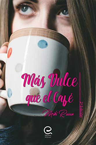 Más dulce que el café