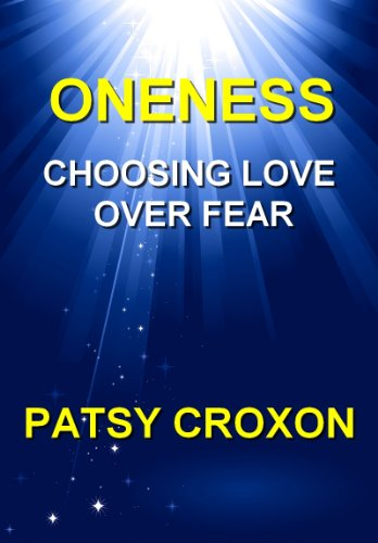 ONENESS: CHOOSING LOVE OVER FEAR (English Edition)