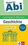 Klett Sicher im Abi Kompakt-Wissen Geschichte: gezielt und kompakt