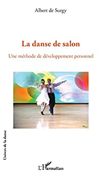 La danse de salon: Une méthode de développement personnel (Univers de la danse)