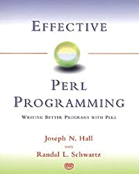 Effective Perl Programming: Writing Better Programs with Perl by Joseph N. Hall (1998-01-09)