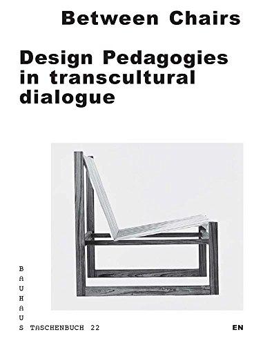 Between Chairs: Design Pedagogies in transcultural Dialogue (Bauhaus Taschenbuch, Band 22)