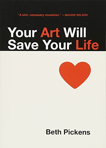 Your Art Will Save Your Life ;