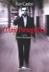 O anjo pornográfico: A vida de Nelson Rodrigues