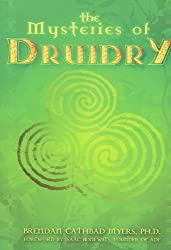 By Myers, Brendan Cathbad [ [ The Mysteries of Druidry: Celtic Mysticism, Theory & Practice [ THE MYSTERIES OF DRUIDRY: CELTIC MYSTICISM, THEORY & PRACTICE BY Myers, Brendan Cathbad ( Author ) May-01-2005[ THE MYSTERIES OF DRUIDRY: CELTIC MYSTICISM, THEORY & PRACTICE [ THE MYSTERIES OF DRUIDRY: CELTIC MYSTICISM, THEORY & PRACTICE BY MYERS, BRENDAN CATHBAD ( AUTHOR ) MAY-01-2005 ] By Myers, Brendan Cathbad ( Author )May-01-2005 Paperback ] ] May-2005[ Paperback ]