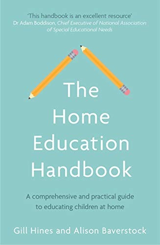 The Home Education Handbook: A comprehensive and practical guide to educating children at home (English Edition)