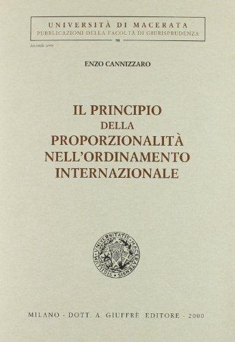 Il principio della proporzionalit nell'ordinamento internazionale. In appendice: english summary
