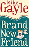 Brand New Friend by Mike Gayle (2006-02-13) - Mike Gayle