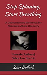 Stop Spinning, Start Breathing: A Codependency Workbook for Narcissist Abuse Recovery (English Edition)