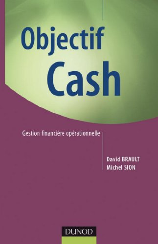 Objectif Cash : Gestion financière opérationnelle (Gestion - Finance) par David Brault