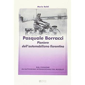 Pasquale Borracci. Pioniere Dell'automobilismo Fiorentino