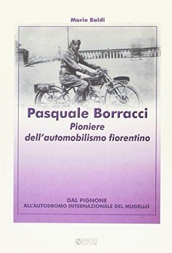 Pasquale Borracci. Pioniere dell'automobilismo fiorentino por Mario Baldi