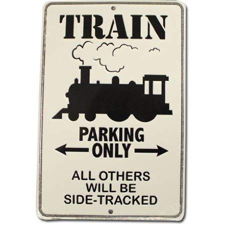 C-US-lmf379581 Metal Sign Train Parking Only All Others Will Be Sidetracked Metal Parking Sign Metal Parking Sign (18