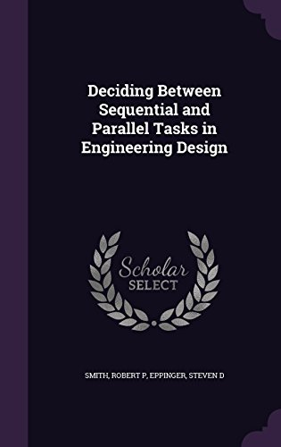 Deciding Between Sequential and Parallel Tasks in Engineering Design