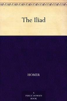 The Iliad (English Edition) par [Homer]