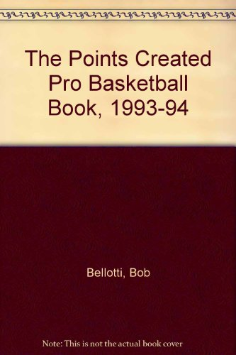 The Points Created Pro Basketball Book, 1993-94