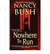 [(Nowhere to Hide)] [By (author) Nancy Bush] published on (September, 2012)
