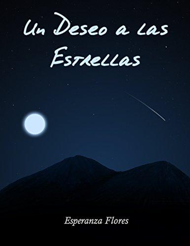 Un deseo a las estrellas (Novela nº 1) por Esperanza Flores