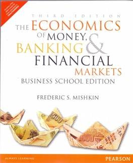 Economics Of Money Banking And Financial Markets Business School Edition, 3Rd Edition