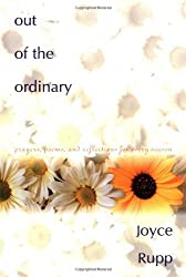 Out of the Ordinary: Prayers, Poems, and Reflections for Every Season by Joyce Rupp (2000-01-04)