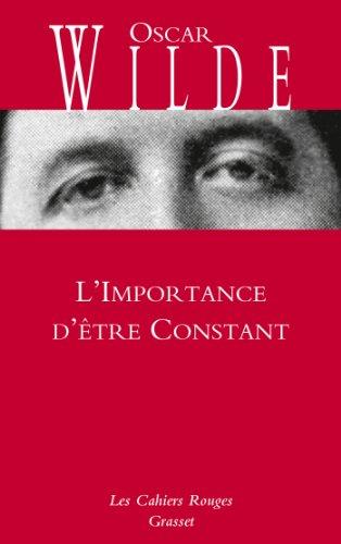 L'Importance d'être Constant : Cahiers rouges - inédit - traduction et préface inédites de Charles Dantzig (Les Cahiers Rouges)