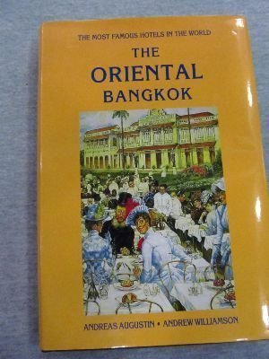 the-oriental-bangkok-the-most-famous-hotels-in-the-world-by-andreas-augustin-1996-01-01
