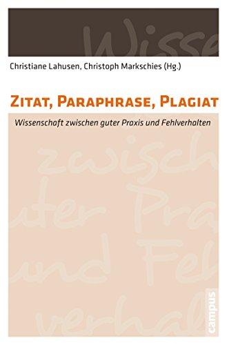 Zitat, Paraphrase, Plagiat: Wissenschaft zwischen guter Praxis und Fehlverhalten