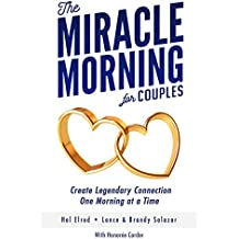 The Miracle Morning for Couples: Create Legendary Connections One Morning at a Time (English Edition)