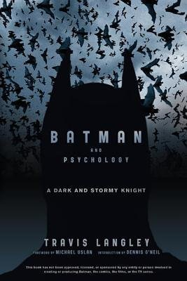 [(Batman and Psychology: A Dark and Stormy Knight)] [Author: Travis Langley] published on (June, 2012)