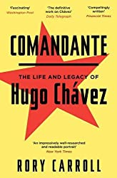 Comandante: The Life and Legacy of Hugo Ch??vez by Rory Carroll (2013-06-06)