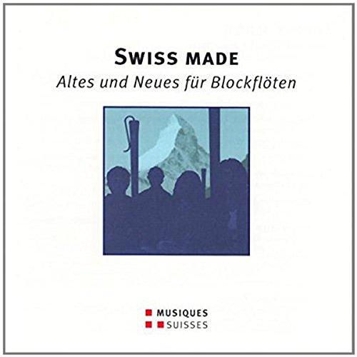 Swiss Made, Altes und Neues für Blockflöten