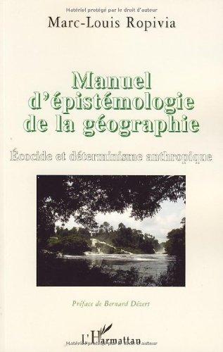 Manuel d'épistémologie de la géographie : Ecocide et déterminisme anthropique de Marc-Louis Ropivia (13 décembre 2007) Broché