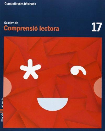 Quadern Comprensió lectora 17 cicle superior Competències bàsiques - 9788447925834