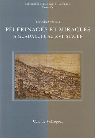 Descargar Libro Pèlerinages et miracles à Guadalupe au XVIe siècle (Bibliothèque de la Casa de Velázquez) de Françoise Crémoux