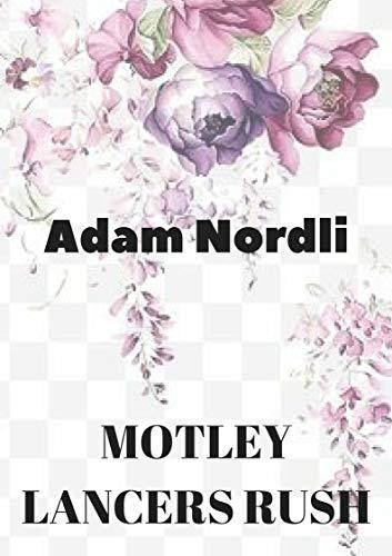 Motley lancers rush (Norwegian Edition) por Adam  Nordli