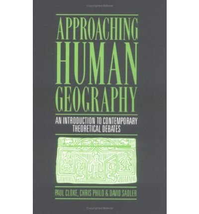 (APPROACHING HUMAN GEOGRAPHY: AN INTRODUCTION TO CONTEMPORARY THEORETICAL DEBATES) BY Cloke, Paul J.(Author)Paperback on (04 , 1991)