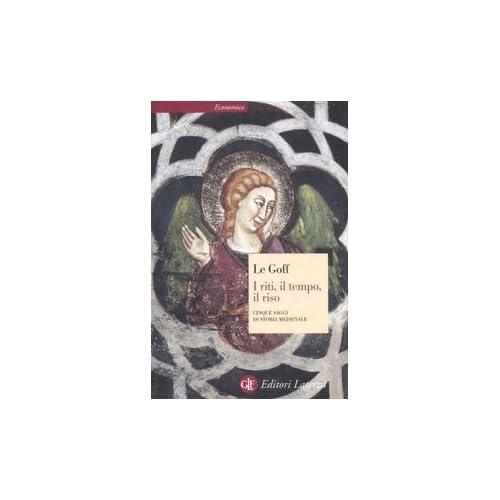 I Riti, Il Tempo, Il Riso. Cinque Saggi Di Storia Medievale