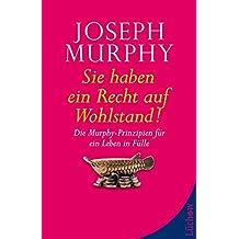 Sie haben ein Recht auf Wohlstand: Die Murphy-Prinzipien für ein Leben in Fülle