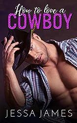How to Love a Cowboy (Cowboy Romance Book 1) (English Edition)