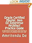 #9: Oracle Certified Master, Java EE Enterprise Architect Practice Guide: A Comprehensive Guide Having 300 Questions on All Objectives of the Multiple ... With a Chapter on Assignment and Essay Exam