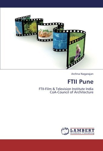 FTII Pune: FTII-Film & Television Institute India CoA-Council of Architecture by Archna Nagarajan (2013-05-31)