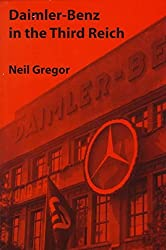 [(Daimler-Benz in the Third Reich)] [By (author) Neil Gregor] published on (April, 1998)