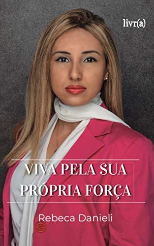 Viva pela sua própria força (Portuguese Edition)