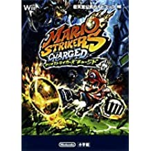 Mario Strikers Charged - Nintendo Official Guide Book (Wonder Life Special Wii Nintendo Official Guide Book) (2007) ISBN: 409106390X [Japanese Import]