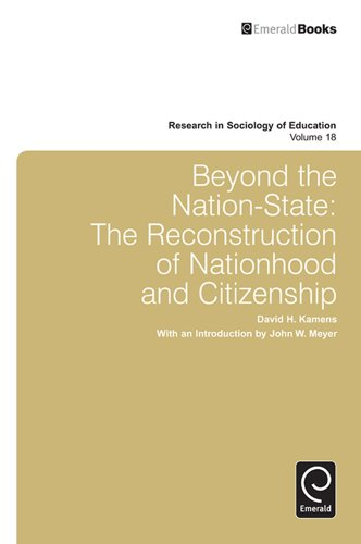 Beyond the Nation-State: The Reconstruction of Nationhood and Citizenship: 18 (Research in Sociology of Education)