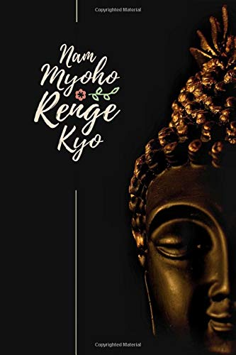 nam myoho renge kyo #3: buddhist gifts nichiren buddhism journal notebook to write in - 6x9 - 150 lined pages