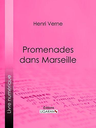 Promenades dans Marseille par Henri Verne